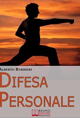 Difesa-Personale-Affrontare-Psicologicamente-lAvversario-e-Reagire-Adeguatamente-Ebook-Italiano-Anteprima-Gratis-0